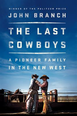 Cover image for The last cowboys : a pioneer family in the new west