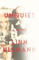 Cover image for Unquiet : a novel