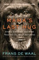 Cover image for Mama's last hug : animal emotions and what they tell us about ourselves