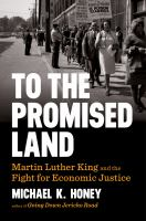 Cover image for To the promised land : Martin Luther King and the fight for economic justice