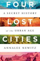 Cover image for Four lost cities : a secret history of the urban age