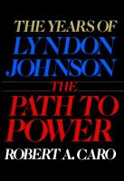 Cover image for The years of Lyndon Johnson, volume 1 : the path to power