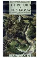 Cover image for The return of the shadow : the history of The lord of the rings