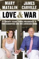 Cover image for Love & war : twenty years, three presidents, two daughters & one Louisiana home