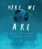 Cover image for Here we are : notes for living on planet Earth