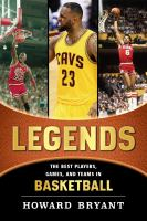 Cover image for Legends : the best players, games, and teams in basketball