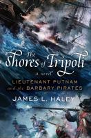 Cover image for The shores of Tripoli : Lieutenant Putnam and the Barbary Pirates