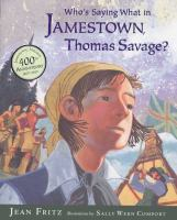 Cover image for Who's saying what in Jamestown, Thomas Savage?