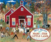 Cover image for Mary and her little lamb : the true story of the famous nursery rhyme