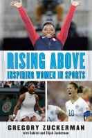 Cover image for Rising above : Inspiring women in sports