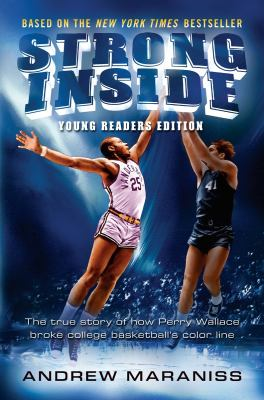 Cover image for Strong inside : the true story of how Perry Wallace broke college basketball's color line