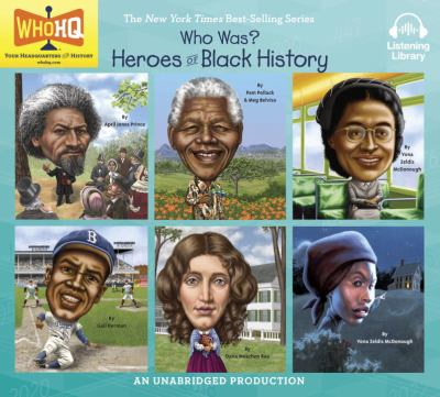 Cover image for Heroes of black history : Frederick Douglass, Nelson Mandela, Rosa Parks, Jackie Robinson, Harriet Beecher Stowe, Underground Railroad.