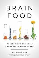 Cover image for Brain food : the surprising science of eating for cognitive power