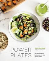 Cover image for Power plates : 100 nutritionally balanced, one-dish vegan meals