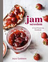 Cover image for Jam session : a fruit-preserving handbook