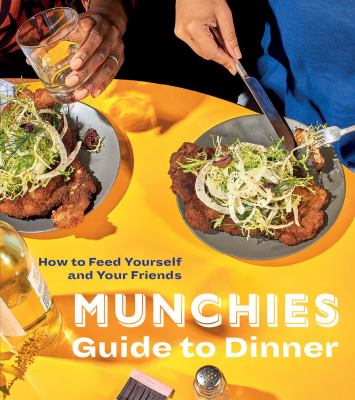 Cover image for Munchies guide to dinner : how to feed yourself and your friends