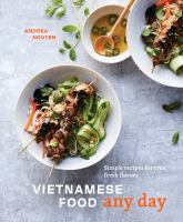 Cover image for Vietnamese food any day : simple recipes for true, fresh flavors