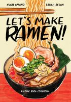 Cover image for Let's make ramen! : a comic book cookbook