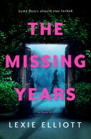 Cover image for The missing years : a novel