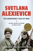 Cover image for The unwomanly face of war : an oral history of women in World War II
