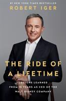 Cover image for The ride of a lifetime : lessons learned from 15 years as CEO of the Walt Disney Company