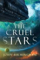 Cover image for The cruel stars : a novel