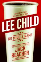 Cover image for No middle name : the complete collected Jack Reacher short stories