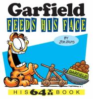 Cover image for Garfield feeds his face : his 64th book
