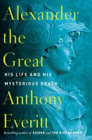 Cover image for Alexander the Great : his life and his mysterious death