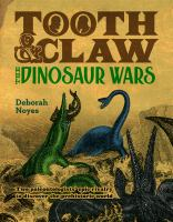 Cover image for Tooth & claw : the dinosaur wars