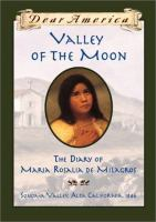 Cover image for Valley of the Moon : the diary of Maria Rosalia de Milagros