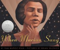 Cover image for When Marian sang : the true recital of Marian Anderson : the voice of a century