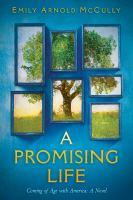 Cover image for A promising life : coming of age with America : a novel