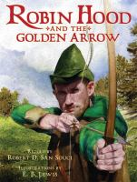 Cover image for Robin Hood and the golden arrow : based on the traditional English ballad