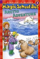 Cover image for The magic school bus arctic adventure