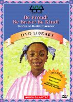 Cover image for Be proud! Be brave! Be kind! [stories to build character]