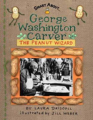 Cover image for George Washington Carver : the peanut wizard