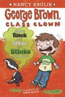 Cover image for George Brown, class clown. What's black and white and stinks all over?