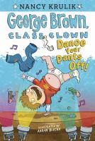 Cover image for George Brown, class clown. Dance your pants off!