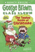 Cover image for George Brown, class clown. The twelve burps of Christmas