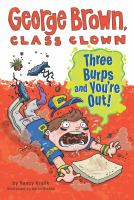 Cover image for George Brown, class clown. Three burps and you're out!