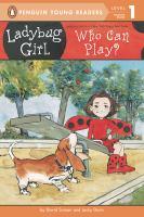 Cover image for Ladybug Girl : who can play?