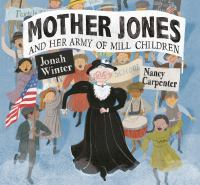 Cover image for Mother Jones and her army of Mill Children
