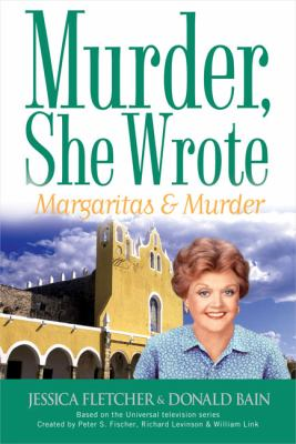 Cover image for Margaritas & murder : a Murder, she wrote mystery : a novel
