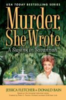Cover image for A slaying in Savannah : a Murder, she wrote mystery, a novel