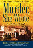 Cover image for A fatal feast : a Murder, she wrote mystery : a novel