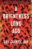 Cover image for A brightness long ago : a novel