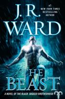 Cover image for The beast : a novel of the Black Dagger Brotherhood