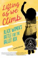 Cover image for Lifting as we climb : black women's battle for the ballot box