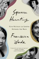 Cover image for Square haunting : five lives in London between the wars